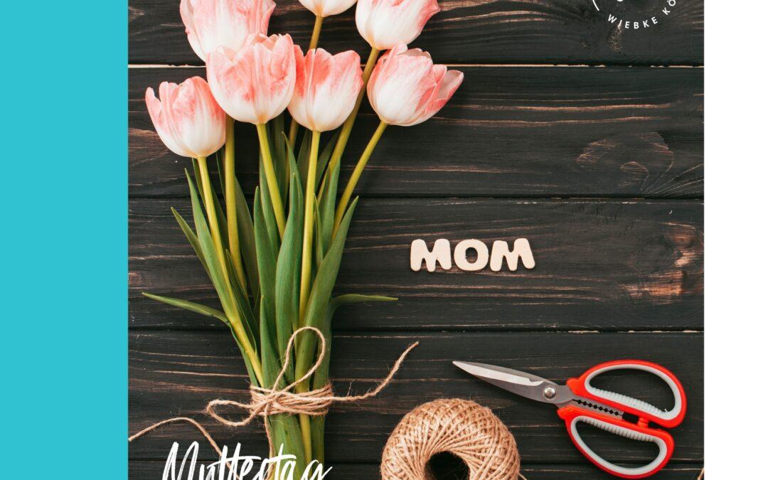 Heute ist Muttertag